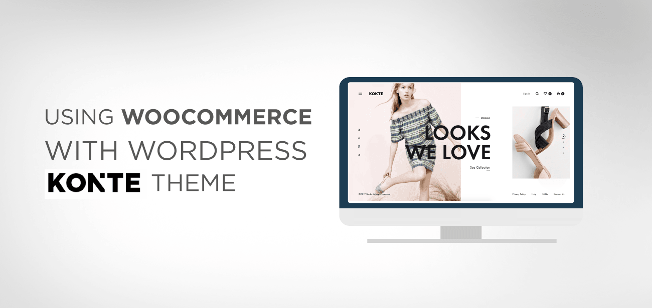 USING WOOCOMMERCE WITH WP KONTE THEME