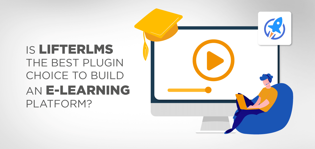 IS LIFTERLMS THE BEST PLUGIN CHOICE TO BUILD AN E LEARNING PLATFORM